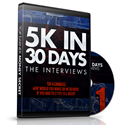 5K in 30 Days Interviews
